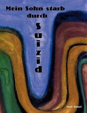 NEW Mein Sohn starb durch Suizid (German Edition) by Heidi Matzel