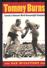TOMMY BURNS CANADA's HEAVYWEIGHT Champion BOXING Dan McCaffery...2000 HC BOOK