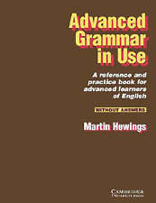 Advanced Grammar in Use without answers by Hewings, Martin