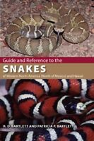 Guide and Reference to the Snakes of Western North America (North of Mexico)...