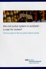 The Justice System in Scotland - A Case for Review: The Final Report of the Civ