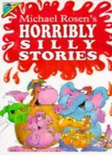 Michael Rosen's Horribly Silly Stories (Humour),Michael Rosen, Mik Brown