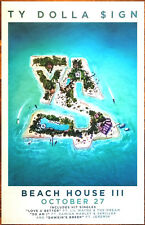 TY DOLLA $IGN Beach House III Ltd Ed RARE Tour Poster +FREE Hip Hop Poster! Sign