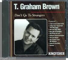 T. Graham Brown - Don't Go To Strangers - New Kingfisher/Ichiban Country CD!
