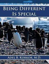 Being Different Is Special by Adel B. Korkor (2014, Picture Book)