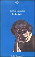 LE BUTTANE AURELIO GRIMALDI  BOLLATI BORINGHERI (FA952)