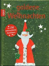 Das goldene Kreativbuch zu Weihnachten (2013, Gebunden) Ladenpreis 19,99 €