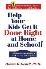 Help Your Kids Get It Done Right at Home and School!: Building Responsibility...