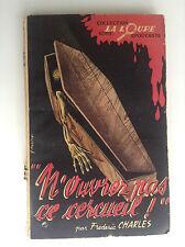 Frederic Dard Charles N'ouvrez pas ce cercueil  BE+ La loupe épouvante