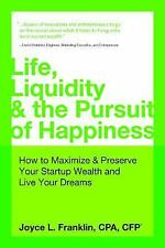 Life Liquidity & the Pursuit of Happiness: How to Maximize and Preserve Your Sta