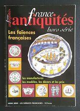 FAÏENCE:  Les faïences françaises - (France antiquités hors-série - 2007)
