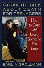 Straight Talk about Death for Teenagers: How to Cope with Losing Someo-ExLibrary