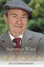 Peter Sallis - Summer Wine and Other Stories - My Autobiography,Peter Sallis,Acc