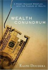 Wealth Conundrum: A Money Manager Wrestles with the Puzzles of Wealth-ExLibrary