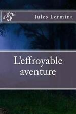 L' Effroyable Aventure by Jules Lermina (2016, Paperback, Large Type)