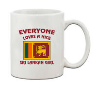 Everyone Loves Nice Sri Lankan Girl Sri Lanka Sri Lankans Coffee Tea Mug Cup 11