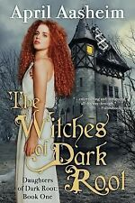 The Witches of Dark Root: Book One in the Daughters of Dark Root Series (Paperba
