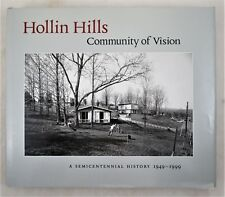 HOLLIN HILLS: COMMUNITY OF VISION -2000 History Alexandria, VA 1949-99 Photos DJ