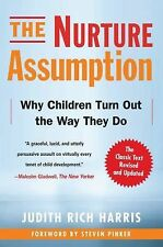 The Nurture Assumption : Why Children Turn Out the Way They Do by Judith Rich...