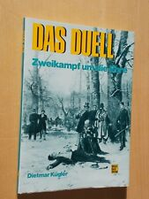 Das Duell - Zweikampf um die Ehre - Dietmar Kügler ,