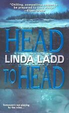 Head To Head Ladd, Linda Mass Market Paperback