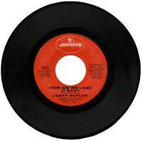 "JERRY BUTLER  ""HOW DID WE LOSE IT BABY""  NORTHERN SOUL / CROSSOVER   LISTEN!"