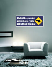 "Obama Jobs Funny Dog Wall Decal Large Vinyl Sticker 30"" x 12"""