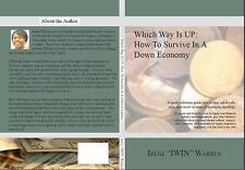 Which Way Is Up : How to Survive in a down Economy Bk. 3.5 by IWIN Book...