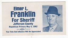 1982 ELMER FRANKLIN Sheriff JEFFERSON COUNTY Tennessee POLITICAL Palm Card TN