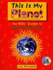 This Is My Planet: The Kids' Guide to Global Warming - Good - Thornhill, Jan -