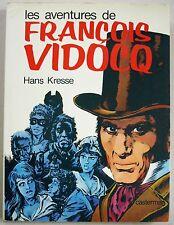 Les Aventures de François Vidocq Hans KRESSE éd Casterman 1977 EO