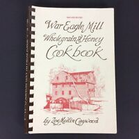 War Eagle Mill Wholegrain & Honey Cookbook By Zoe Medlin Caywood Paperback