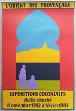 L'Orient des Provencaux, expositions coloniales Marseille - Affiche/poster 1982