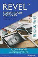 Social Gerontology Revel Access Code : A Multidisciplinary Perspective, Hardc...