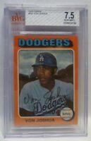 "Graded BVG 7.5 - 1975 Topps VON JOSHUA Baseball Card # 547 - L.A. DODGERS ""B"""
