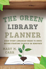 USED (VG) The Green Library Planner: What Every Librarian Needs to Know Before S