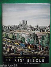 LE XIXE SIECLE ROBERT SCHNERB HISTOIRE GENERALE DES CIVILISATIONS PUF
