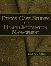 Ethics Case Studies for Health Information Management by Leah Grebner (2008, Pa…