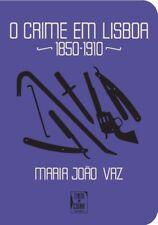 Crime em Lisboa 1850-1910 (O). NUEVO. Nacional URGENTE/Internac. económico. HIST