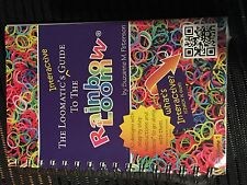 Rainbow Loomatic's Interactive Guide to the Rainbow Loom par Suzanne Peterson