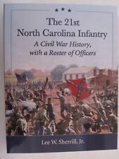 The 21st North Carolina Infantry - A Civil War History with a Roster of Officers