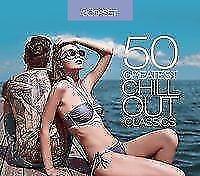 50 Greatest Chillout Classics von Various Artists (2017)