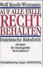 Auf alle Fälle recht behalten von Wolf Ruede-Wissmann (1989, Gebundene Ausgabe)