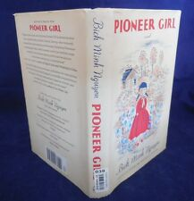Signed Copy Pioneer Girl by Bich Minh Nguyen (2014, Hardcover/Dust Jacket) LIW