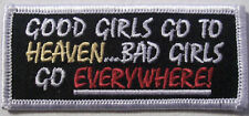 GOOD GIRLS GO TO HEAVEN - BAD GIRLS GO EVERYWHERE PATCH - new vest patch