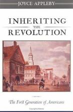 Inheriting the Revolution : The First Generation of Americans by Joyce Appleby …