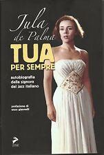 JULA DE PALMA - Autobiografia della signora del jazz - LIBRO NUOVO