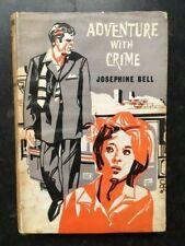 Adventure With Crime Josephine Bell 1962 First UK Hodder edition HBK DW