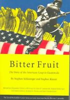 Bitter Fruit : The Story of the American Coup in Guatemala, Paperback by Schl...