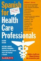 Spanish for Healthcare Professionals by Wiliam C. Harvey M.S.